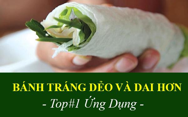 Ứng dụng Tinh Bột Biến Tính Làm Bánh Tráng Dai Hơn